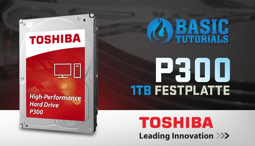Bild von Gewinne eine Toshiba P300 Festplatte mit 1 TB!