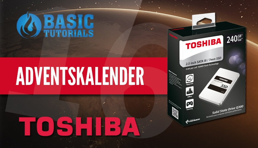Photo of Adventskalender Türchen 16: Toshiba SSD Q300 240 GB