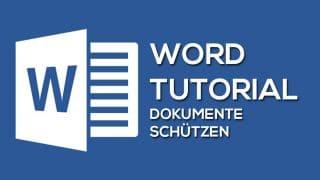 Word Dokumente schuetzen 320x180 - Dokumente vor Bearbeitung und Zugriff schützen mit Word