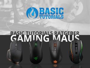 Basic Tutorials Ratgeber: So findest du die perfekte Gaming-Maus!