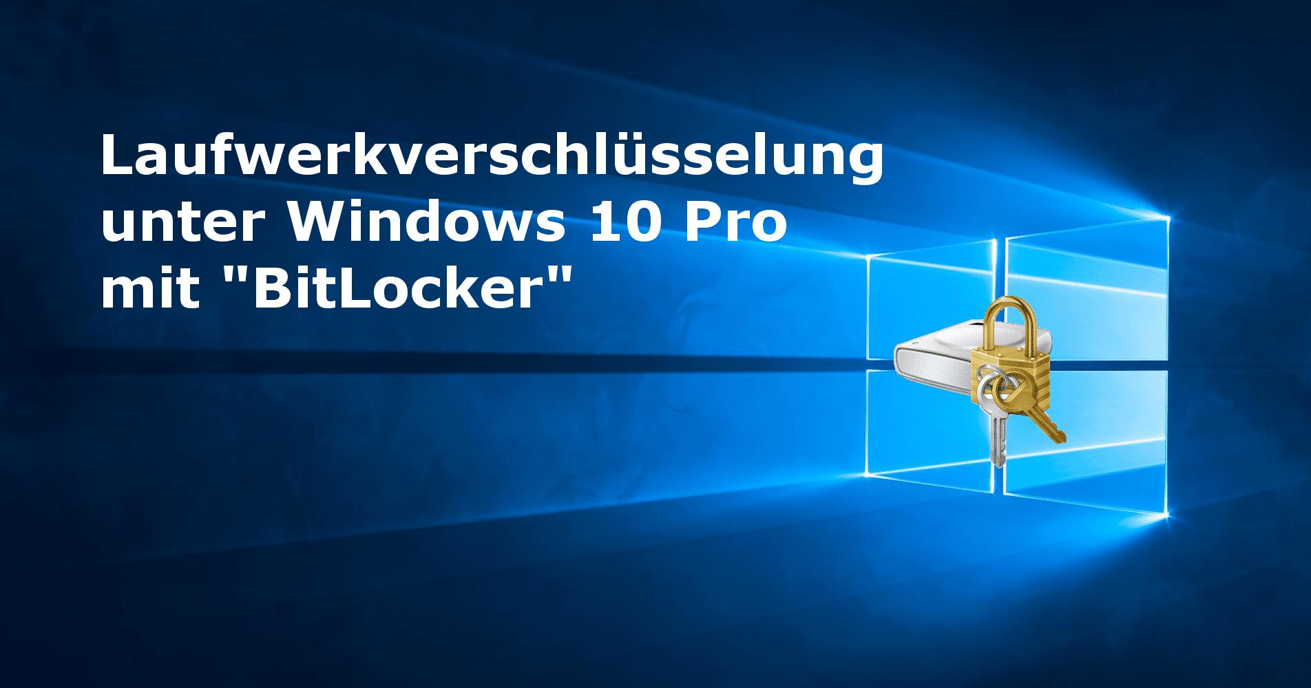 """Bild von Laufwerkverschlüsselung unter Windows 10 Pro mit """"BitLocker"""""""