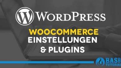Photo of WordPress WooCommerce – weitere Einstellungen und Plugins