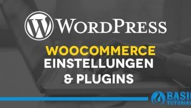 Photo of WordPress WooCommerce – weitere Einstellungen und Plugins